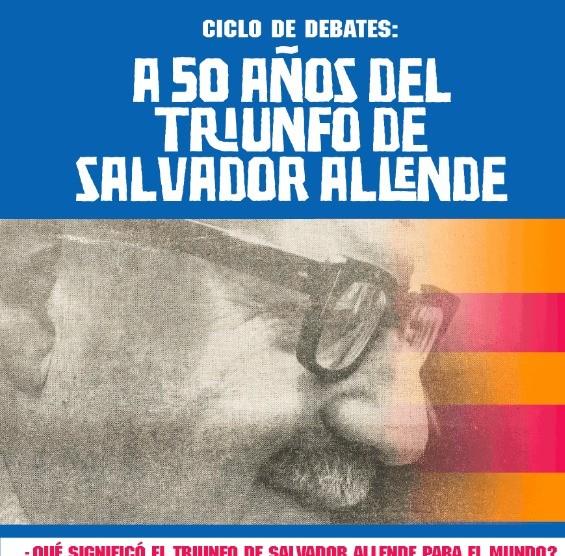 A 50 años del triunfo de Salvador Allende ¿Cuál es el legado para el Chile actual?