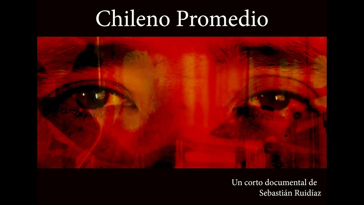 Chileno Promedio_Corto Documental