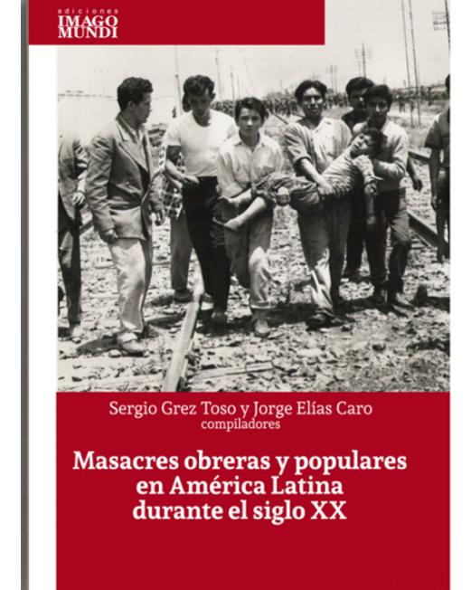 Masacres obreras y populares en América Latina durante el siglo XX
